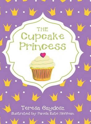 The Cupcake Princess (Hardback)