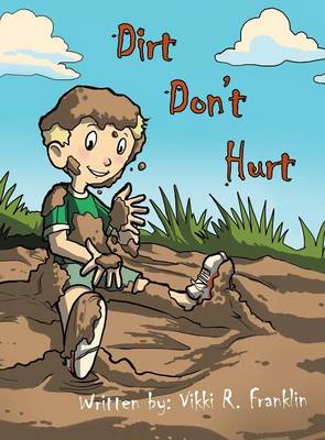 Dirt Don't Hurt (Hardback)