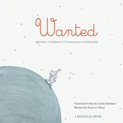 Wanted: A Journey to Surrogacy / Un viaje hacia la subrogacion (Paperback)