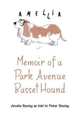 Memoir of a Park Avenue Basset Hound: How a South Jersey Hound Found True Love on the Upper East Side (Hardback)