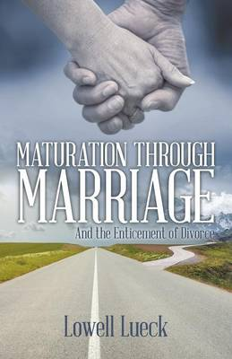 Maturation Through Marriage: And the Enticement of Divorce (Paperback)