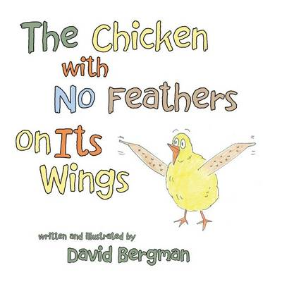 The Chicken with No Feathers on Its Wings (Paperback)