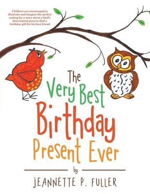 The Very Best Birthday Present Ever (Paperback)