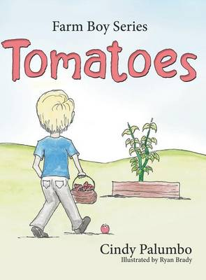 Farm Boy Series: Tomatoes (Hardback)