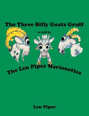 The Three Billy Goats Gruff: As Told by the Len Piper Marionettes (Paperback)