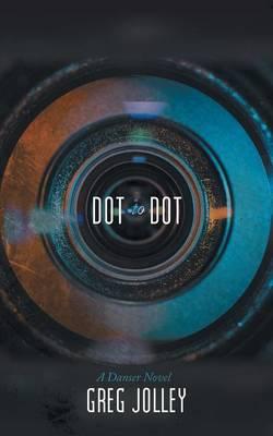 Dot to Dot: A Danser Novel (Paperback)