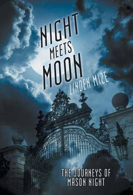 The Journeys of Mason Night: Night Meets Moon (Hardback)