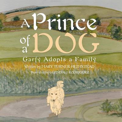 A Prince of a Dog: Garfy Adopts a Family (Paperback)