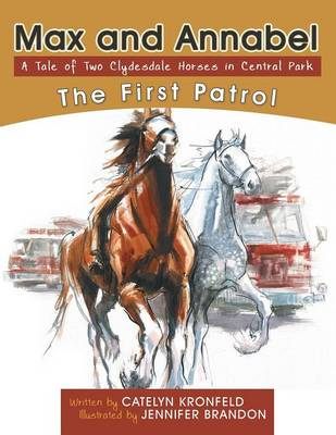 Max and Annabel: The First Patrol (Paperback)