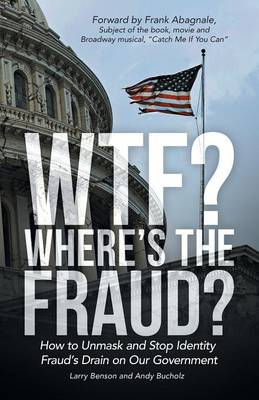Wtf? Where's the Fraud?: How to Unmask and Stop Identity Fraud's Drain on Our Government (Paperback)