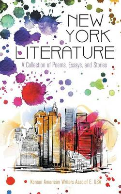 New York Literature: A Collection of Poems, Essays, and Stories (Paperback)