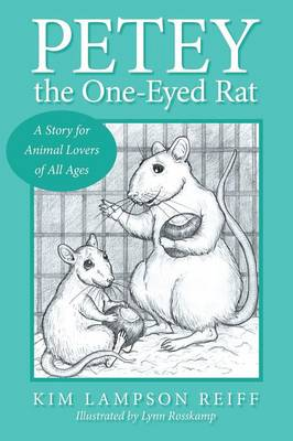 Petey the One-Eyed Rat: A Story for Animal Lovers of All Ages (Paperback)