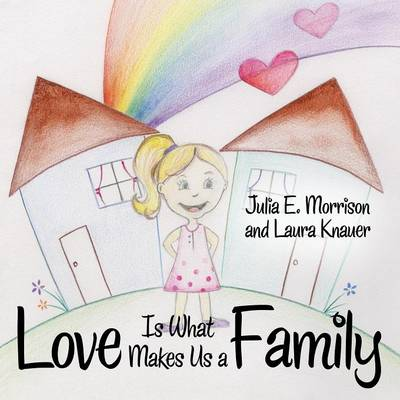 Love Is What Makes Us a Family (Paperback)