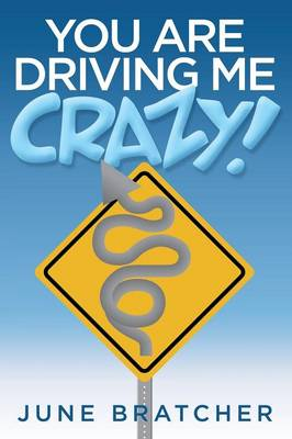 You Are Driving Me Crazy! (Paperback)
