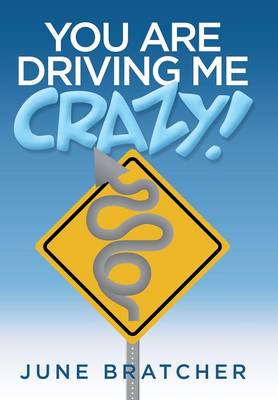 You Are Driving Me Crazy! (Hardback)