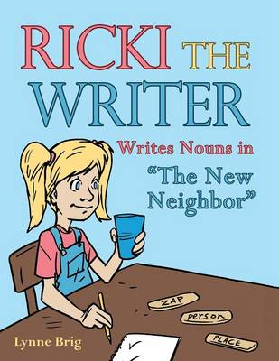 Ricki the Writer: Writes Nouns in the New Neighbor (Paperback)