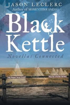 Black Kettle: Novellas Connected (Paperback)