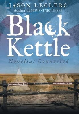 Black Kettle: Novellas Connected (Hardback)