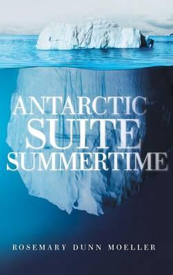 Antarctic Suite Summertime (Hardback)