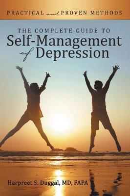 The Complete Guide to Self-Management of Depression: Practical and Proven Methods (Paperback)