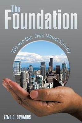 The Foundation: We Are Our Own Worst Enemy (Paperback)