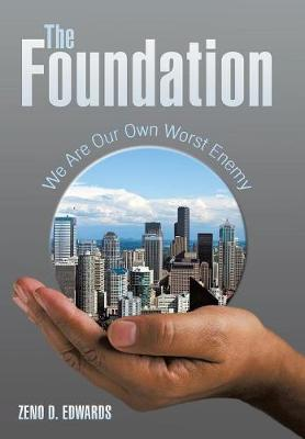 The Foundation: We Are Our Own Worst Enemy (Hardback)