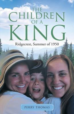 The Children of a King: Ridgecrest, Summer of 1950 (Paperback)