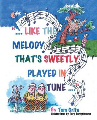 Like the Melody That's Sweetly Played in Tune (Paperback)