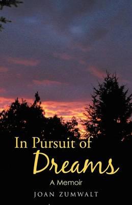 In Pursuit of Dreams: A Memoir (Paperback)