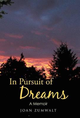 In Pursuit of Dreams: A Memoir (Hardback)