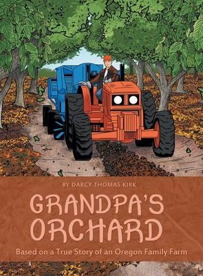 Grandpa's Orchard: Based on a True Story of an Oregon Family Farm (Hardback)