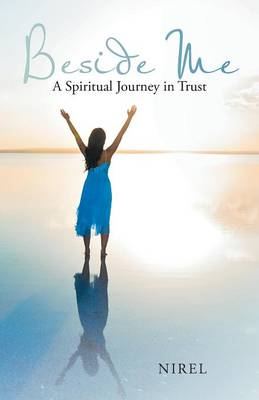 Beside Me: A Spiritual Journey in Trust (Paperback)