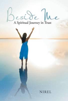 Beside Me: A Spiritual Journey in Trust (Hardback)
