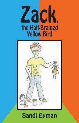 Zack, the Half-Brained Yellow Bird (Paperback)