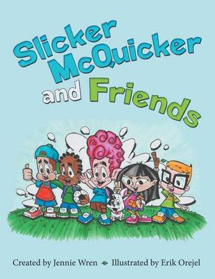 Slicker McQuicker and Friends (Paperback)