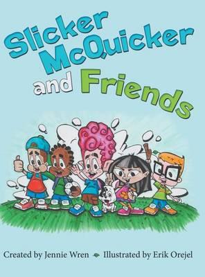 Slicker McQuicker and Friends (Hardback)