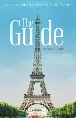 The Guide: A Memoir of My Adventures in France (Paperback)