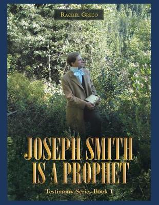 Joseph Smith Is a Prophet: Testimony Series Book 1 (Paperback)