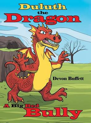Duluth the Dragon: A Big Red Bully (Hardback)