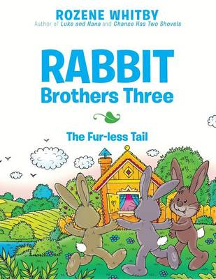 Rabbit Brothers Three: The Fur-Less Tail (Paperback)