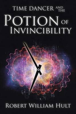 Time Dancer and the Potion of Invincibility (Paperback)