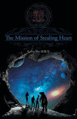 The Mission of Stealing Heart (Paperback)
