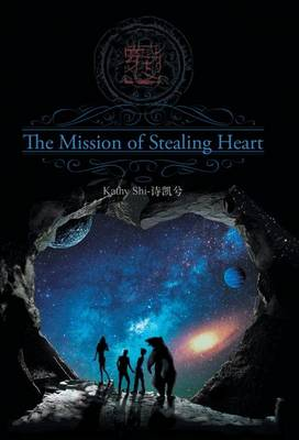 The Mission of Stealing Heart (Hardback)