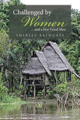 Challenged by Women: ... and a Few Good Men (Paperback)