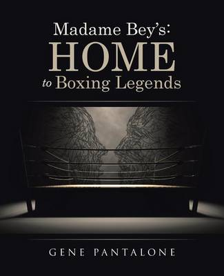 Madame Bey's: Home to Boxing Legends (Paperback)