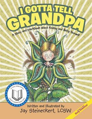 I Gotta Tell Grandpa: A Story and Workbook about Finding and Being Yourself (Paperback)