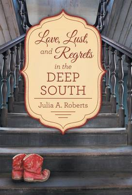 Love, Lust, and Regrets in the Deep South (Hardback)