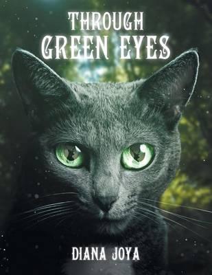 Through Green Eyes (Paperback)
