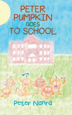 Peter Pumpkin Goes to School (Hardback)