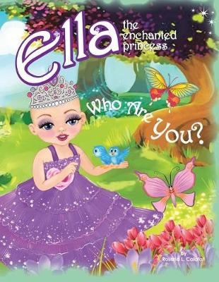 Who Are You?: Ella the Enchanted Princess (Paperback)